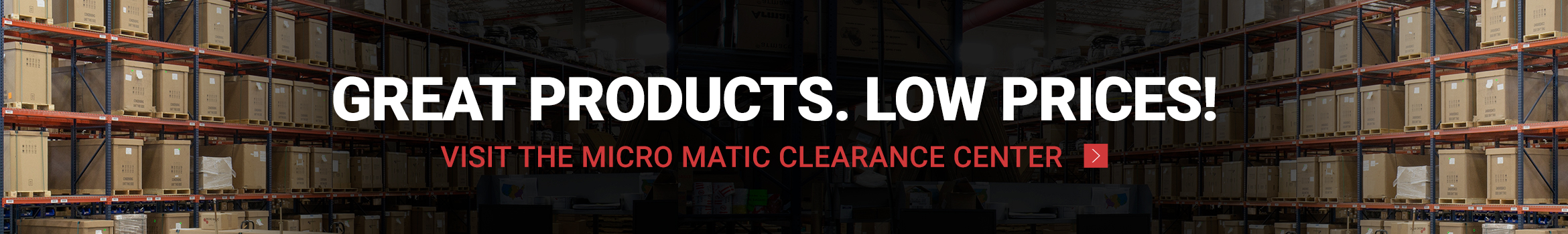 Micro Matic Clearance Center